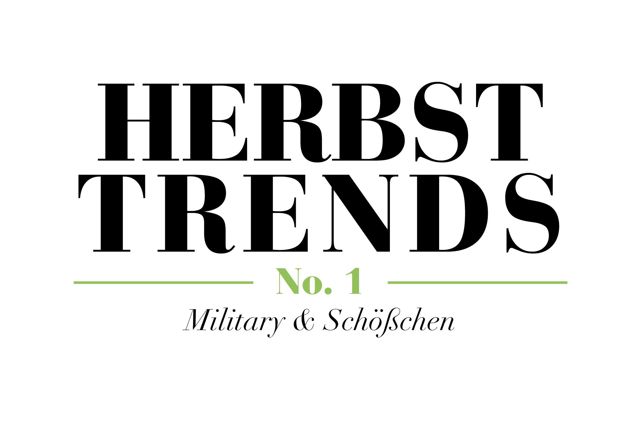 Herbsttrends #1 – Military & Schößchen