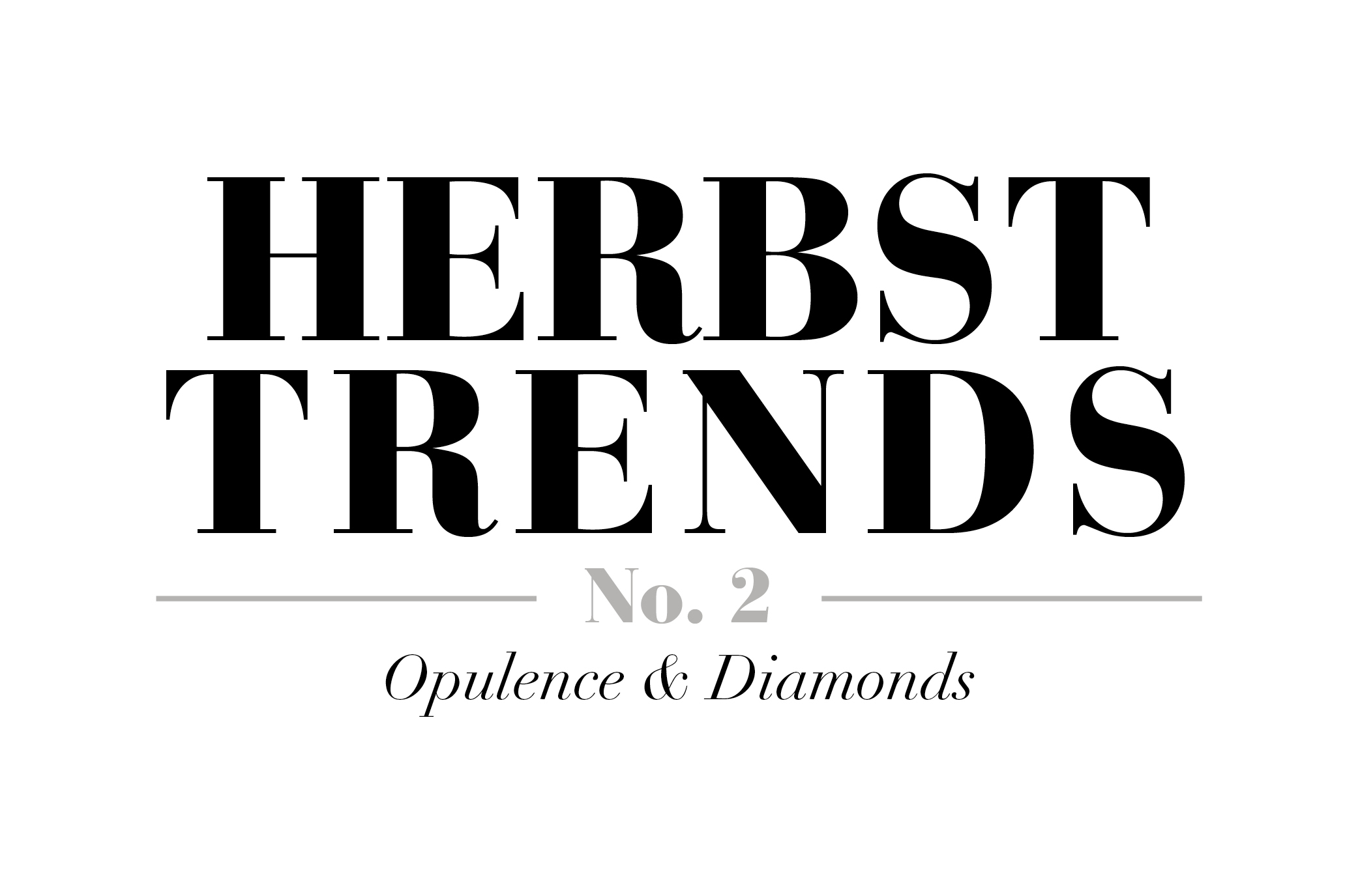 Herbsttrends #2 – Opulence & Diamonds