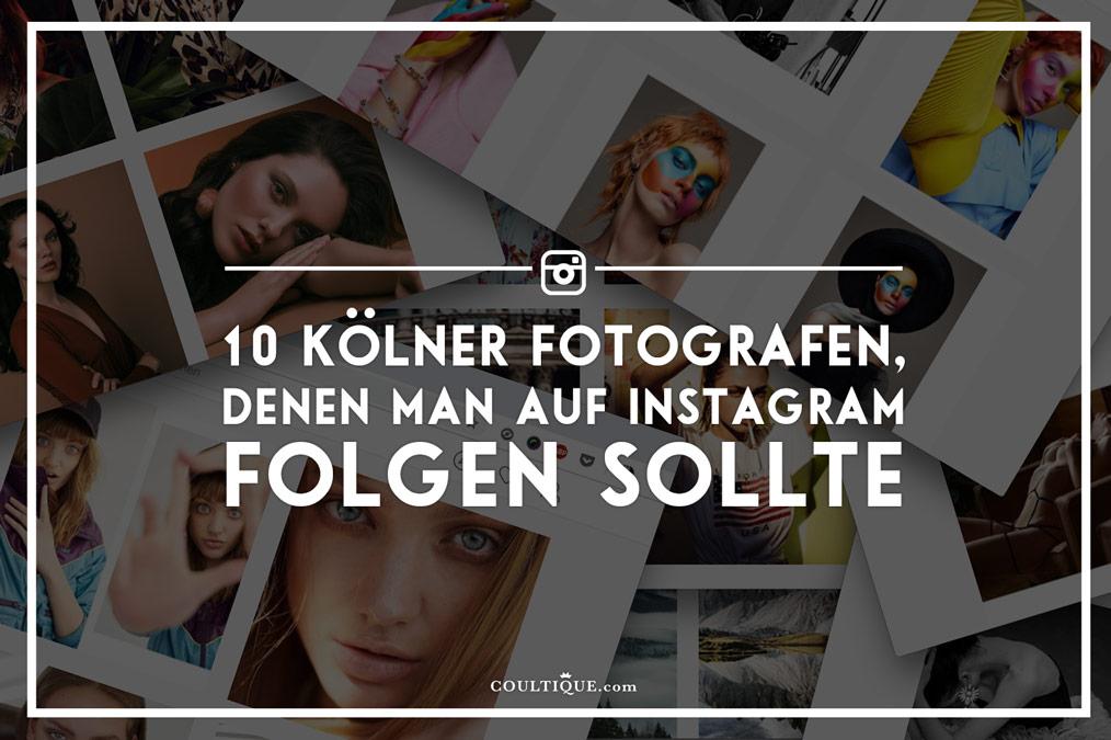 10 Kölner Fotografen, denen man auf Instagram folgen sollte