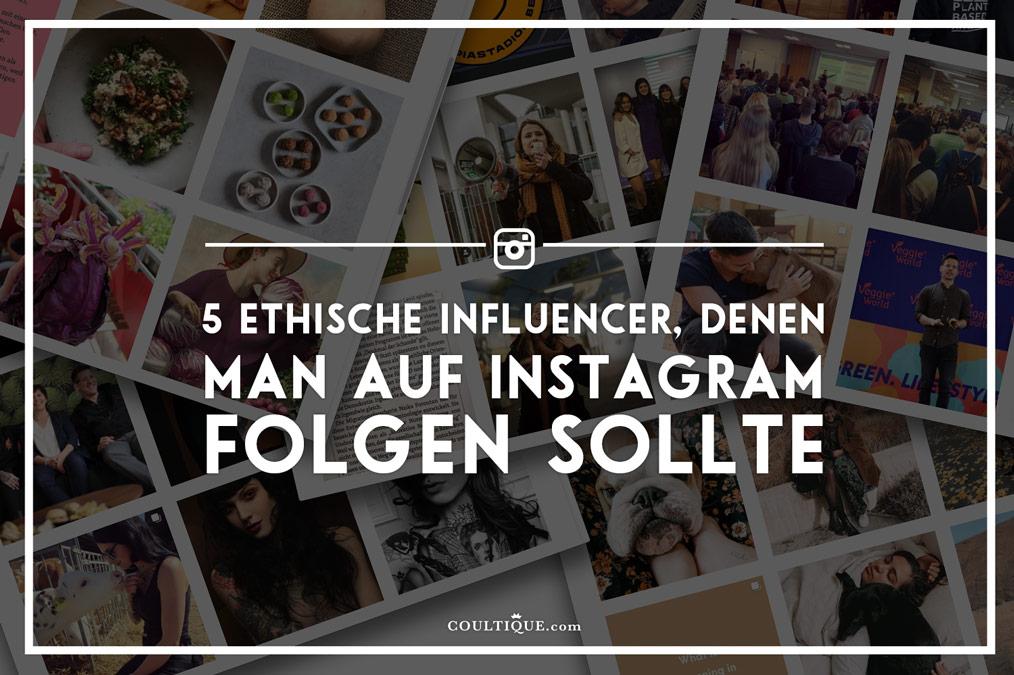 5 ethical Influencer, denen man auf Instagram folgen sollte